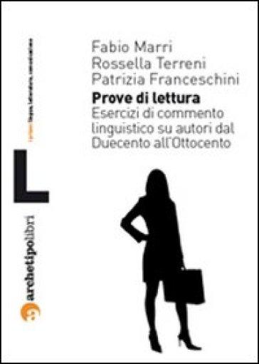 Prove di lettura. Esercizi di commento linguistico su autori dal Duecento all'Ottocento - Fabio Marri |