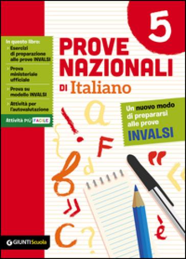 Prove nazionali di italiano. Un nuovo modo di prepararsi alle prove INVALSI. 5. - Anna Zaner |