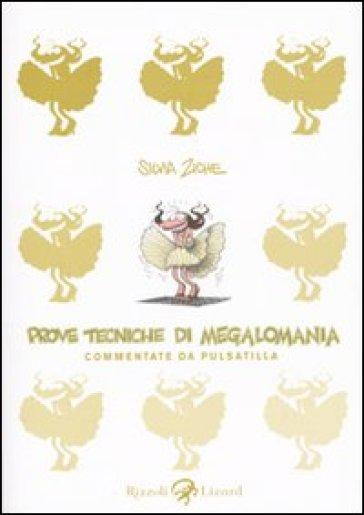 Prove tecniche di megalomania - Silvia Ziche  