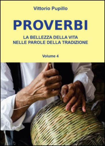 Proverbi. La bellezza della vita nelle parole della tradizione - Vittorio Pupillo |