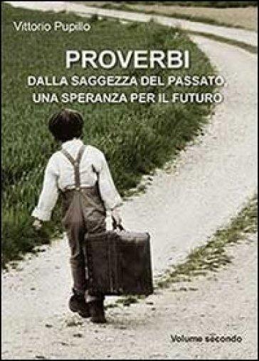 Proverbi dalla saggezza del passato, una speranza per il futuro. 2. - Vittorio Pupillo   Kritjur.org