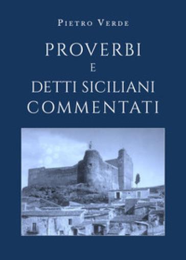 Proverbi e detti siciliani commentati - Pietro Verde | Thecosgala.com