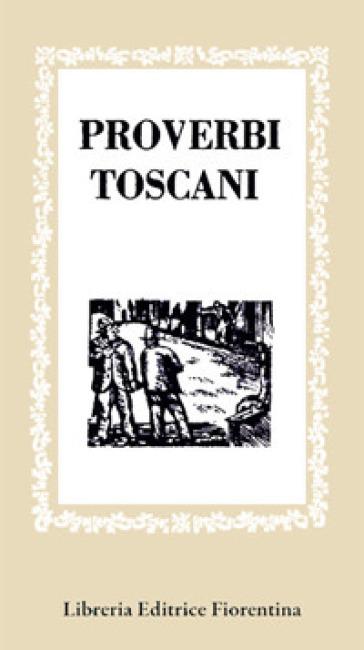 Proverbi toscani. 1. - M. Mannelli | Ericsfund.org