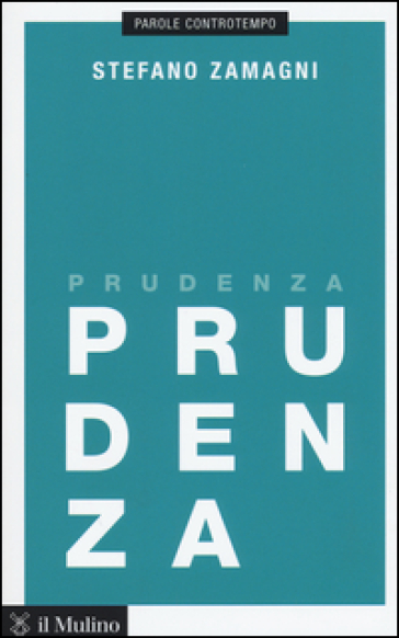 Prudenza - Stefano Zamagni |
