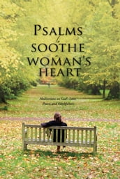 Psalms to Soothe a Woman s Heart