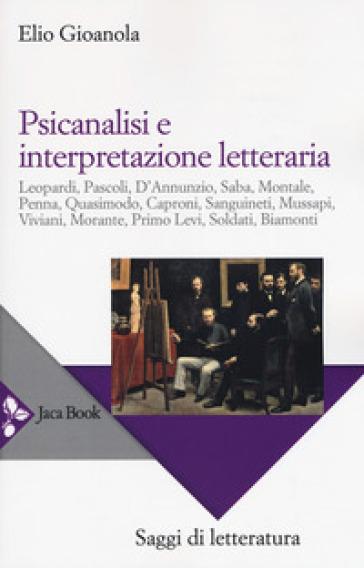 Psicanalisi e interpretazione letteraria - Elio Gioanola |
