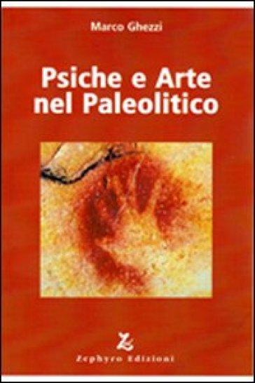 Psiche e arte nel paleolitico - Marco Ghezzi  