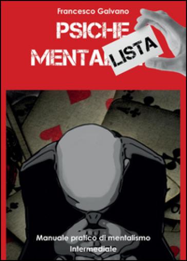 Psiche mentalista. Manuale pratico di mentalismo. 2.Intermediate - Brain in Action |