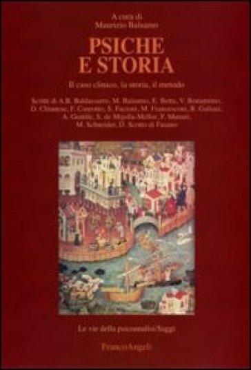 Psiche e storia. Il caso clinico, la storia, il metodo - M. Balsamo |