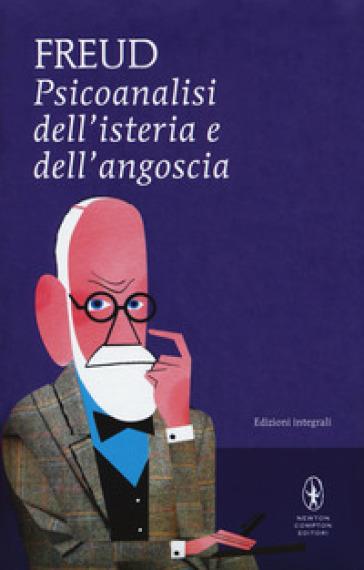 Psicoanalisi dell'isteria e dell'angoscia. Ediz. integrale - Sigmund Freud   Rochesterscifianimecon.com