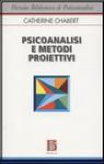 Psicoanalisi e metodi proiettivi - Catherine Chabert |