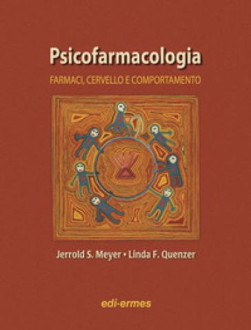 Psicofarmacologia. Farmaci, cervello e comportamento - Linda F. Quenzer | Rochesterscifianimecon.com