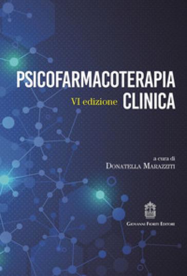 Psicofarmacoterapia clinica - D. Marazziti | Rochesterscifianimecon.com