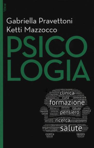Psicologia. Con Contenuto digitale per download e accesso on line - Gabriella Pravettoni |