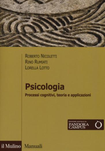 Psicologia. Processi cognitivi, teoria e applicazioni. Con Contenuto digitale per download e accesso on line - Roberto Nicoletti | Rochesterscifianimecon.com