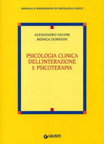Psicologia clinica dell'interazione e psicoterapia - Monica Dondoni | Rochesterscifianimecon.com