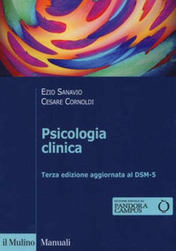 Psicologia clinica. Con espansione online - Ezio Sanavio | Thecosgala.com
