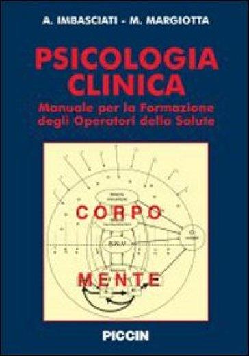 Psicologia clinica. Manuale per la formazione degli operatori della salute - Marco Margiotta |