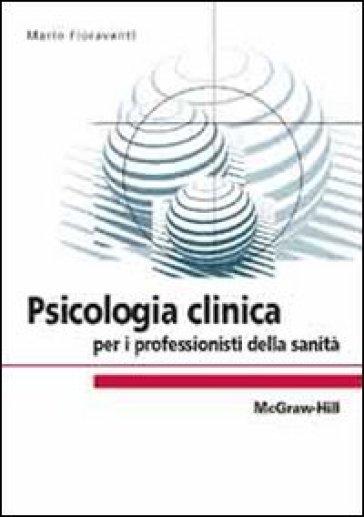 Psicologia clinica - Mario Fioravanti | Rochesterscifianimecon.com