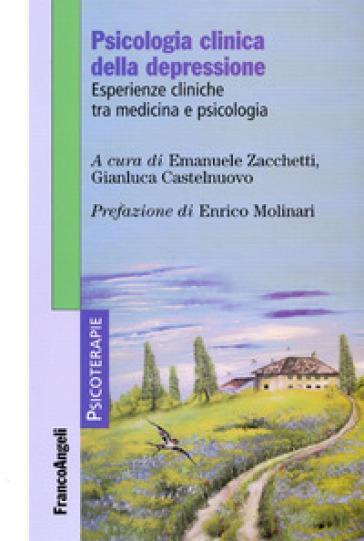Psicologia clinica della depressione. Esperienze cliniche tra medicina e psicologia - E. Zacchetti |