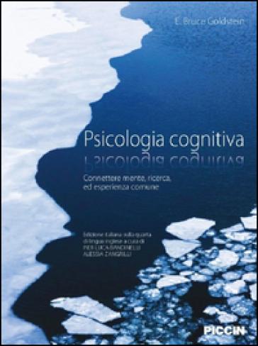 Psicologia cognitiva. Connettere mente, ricerca, ed esperienza comune - E. Bruce Goldstein pdf epub