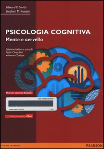 Psicologia cognitiva. Mente e cervello. Con e-text. Con espansione online - Edward Elmer Smith   Rochesterscifianimecon.com