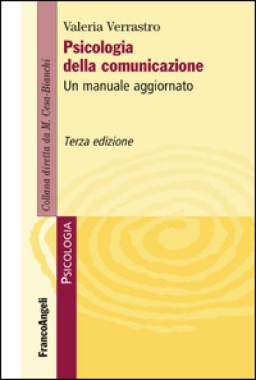 Psicologia della comunicazione. Un manuale aggiornato - Valeria Verrastro | Rochesterscifianimecon.com