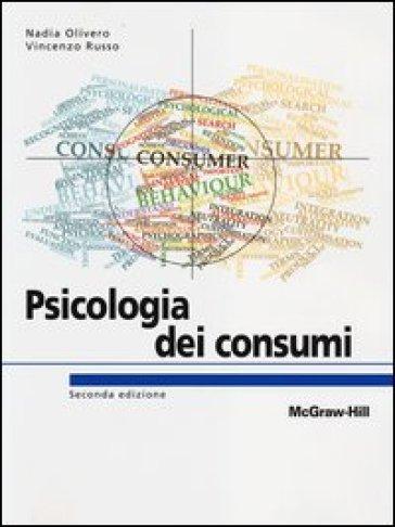 Psicologia dei consumi - Nadia Olivero |