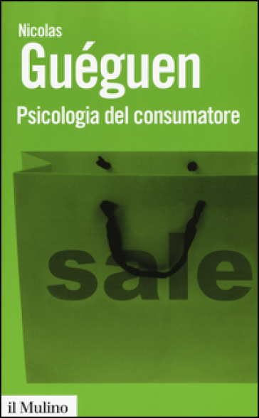 Psicologia del consumatore - Nicolas Guéguen |