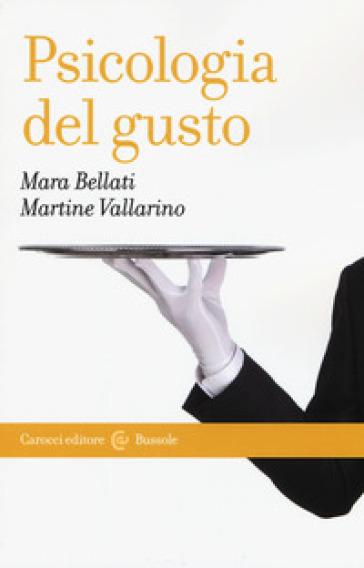 Psicologia del gusto - Mara Bellati |