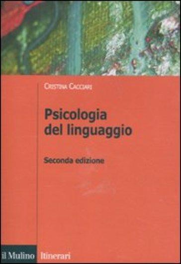 Psicologia del linguaggio - Cristina Cacciari |