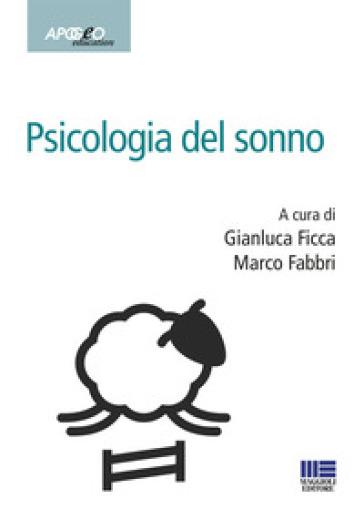 Psicologia del sonno - Gianluca Ficca |