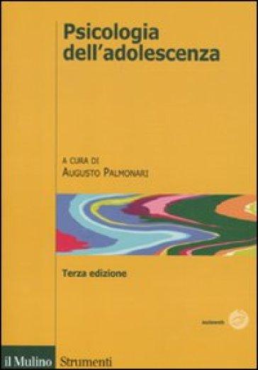 Psicologia dell'adolescenza - A. Palmonari |