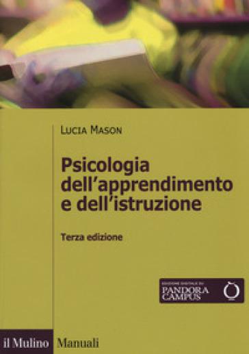 Psicologia dell'apprendimento e dell'istruzione - Lucia Mason |