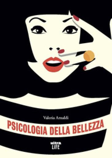 Psicologia della bellezza - Valeria Arnaldi | Thecosgala.com
