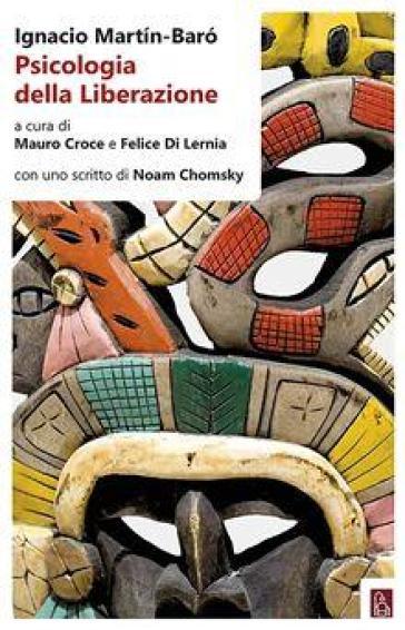 Psicologia della liberazione - Ignacio Martin-Baro |