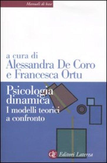 Psicologia dinamica. I modelli teorici a confronto - A. De Coro  
