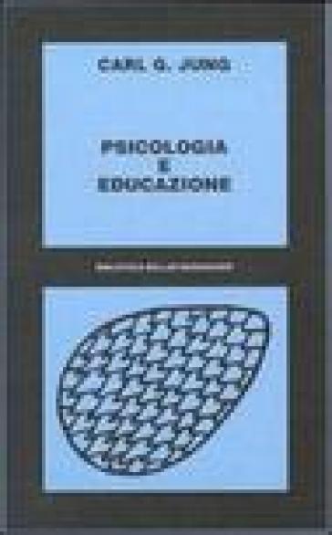 Psicologia e educazione (1926-1946) - Carl Gustav Jung   Rochesterscifianimecon.com