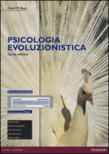 Psicologia evoluzionistica. Ediz. mylab. Con espansione online - David M. Buss   Rochesterscifianimecon.com