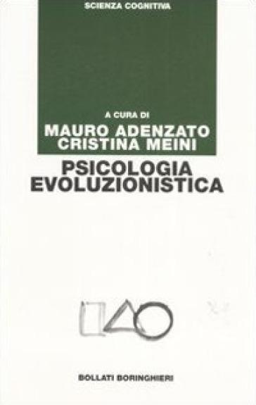 Psicologia evoluzionistica - M. Adenzato |
