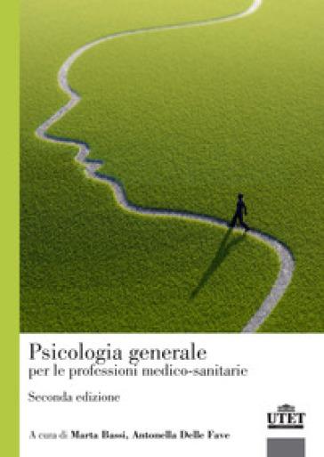 Psicologia generale per le professioni medico-sanitarie - M. Bassi | Thecosgala.com