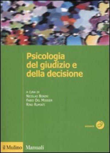 Psicologia del giudizio e della decisione - N. Bonini |