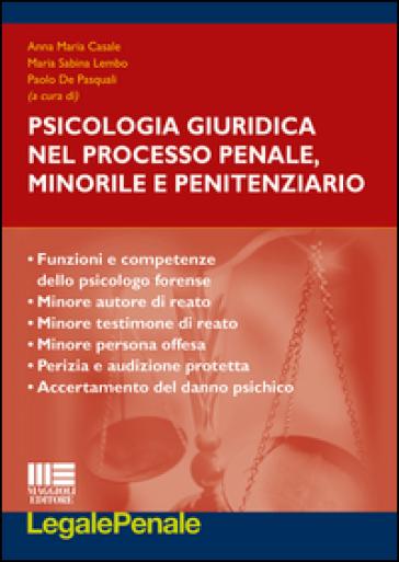 Psicologia giuridica nel proceso penale, minorile e penitenziario - A. M. Casale |