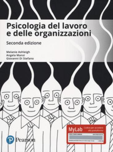 Psicologia del lavoro e delle organizzazioni. Ediz. MyLab. Con aggiornamento online - Melanie Ashleigh pdf epub
