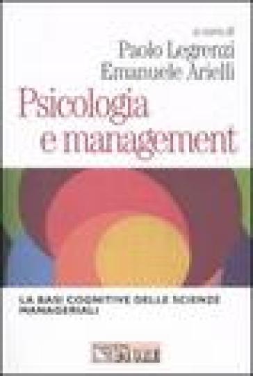 Psicologia e management. Le basi cognitive delle scienze manageriali