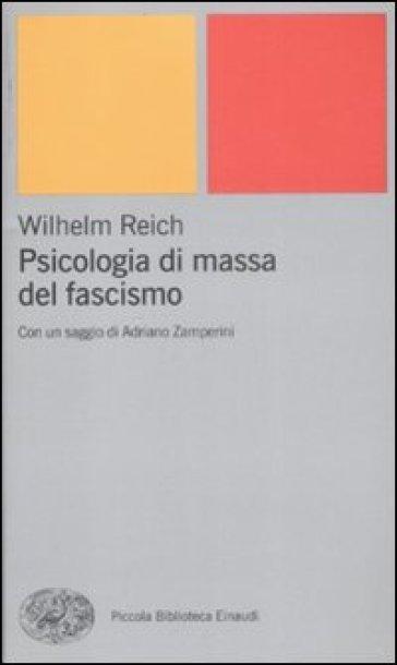 Psicologia di massa del fascismo - Wilhelm Reich | Jonathanterrington.com