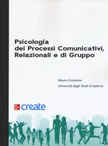 Psicologia dei processi comunicativi, relazionali e di gruppo - Mauro Cozzolino pdf epub