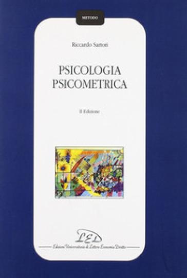 Psicologia psicometrica - Riccardo Sartori |