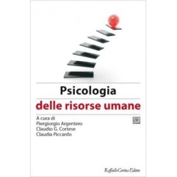 Psicologia delle risorse umane. 3.Psicologia delle risorse umane - P. Argentero |