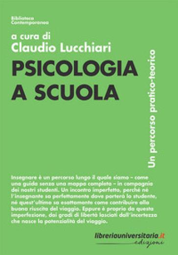 Psicologia a scuola. Un percorso pratico-teorico - C. Lucchiari pdf epub